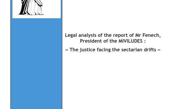 Legal analysis of the report of Mr Fenech, President of the MIVILUDES The justice facing the sectarian drifts